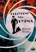 """Okładka książki """"Prezydent von Dyzma"""" Marcina Wolskiego."""